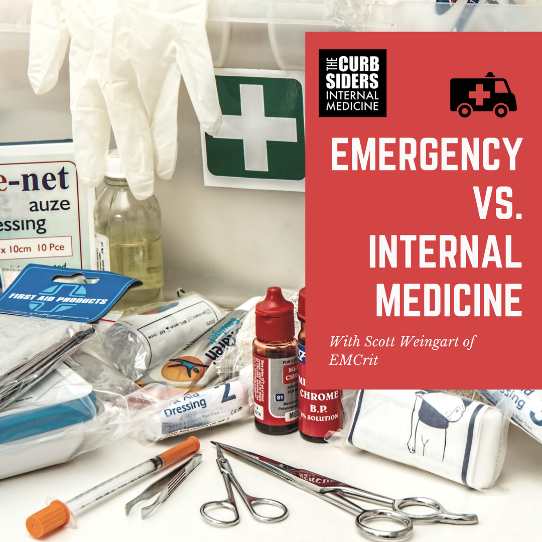 65: Scott Weingart of EMCrit on Emergency versus Internal