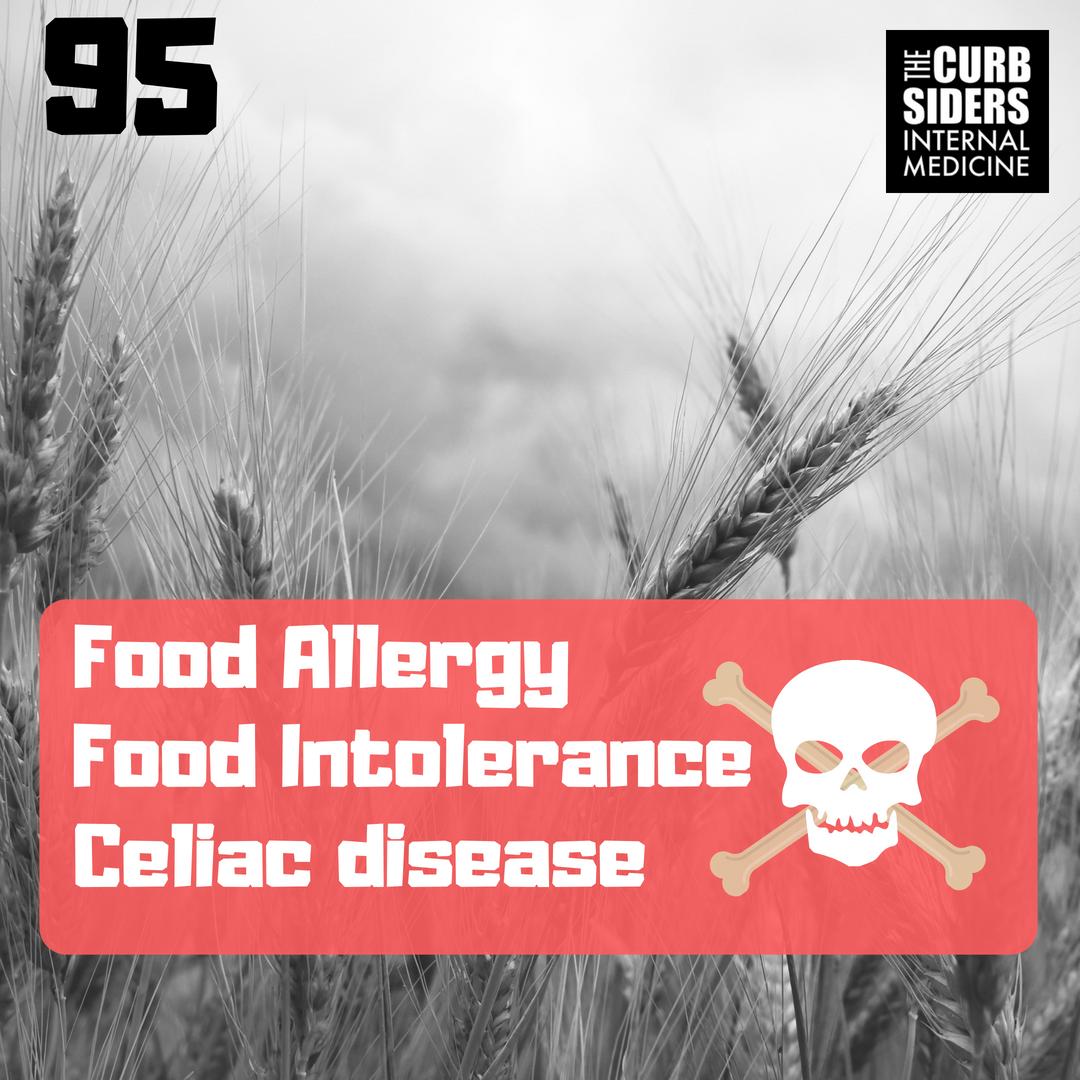 95: Food allergy, food intolerance and celiac disease - The Curbsiders