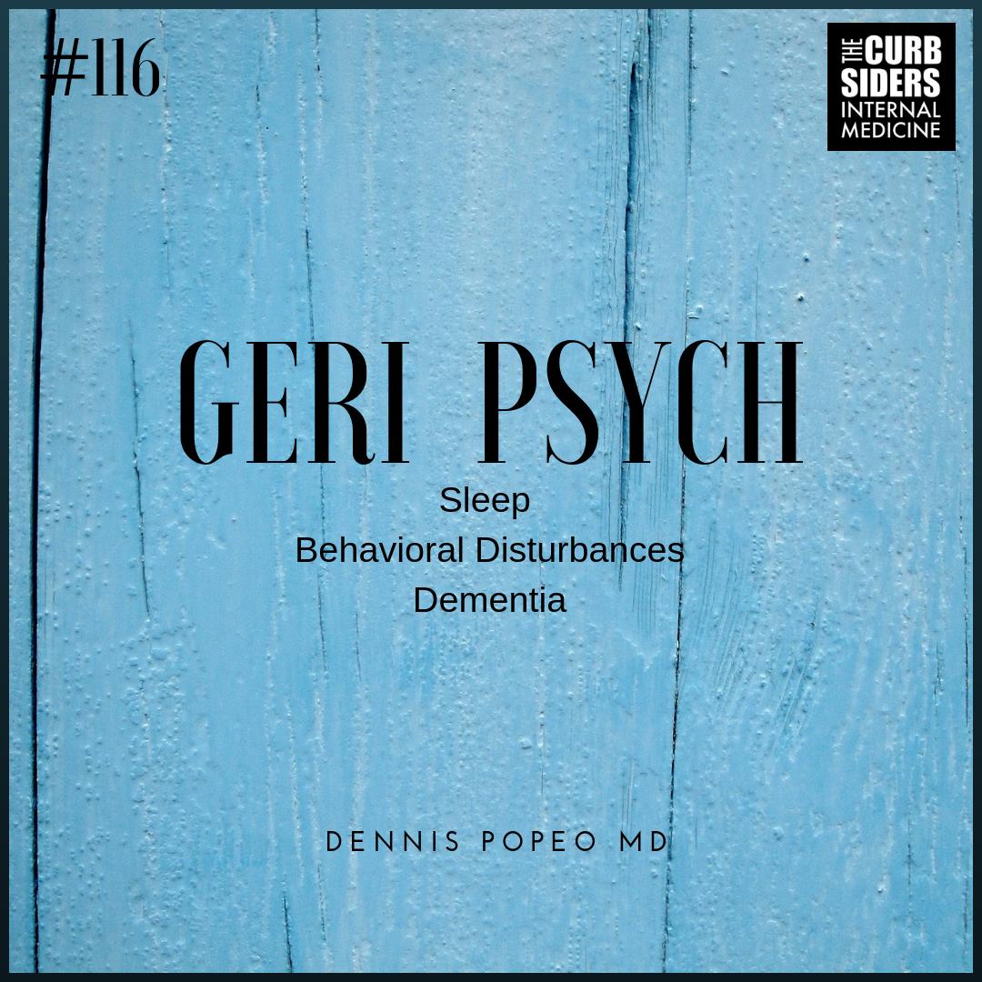 116 Geriatric Psychiatry - Dementia Pearls - The Curbsiders %
