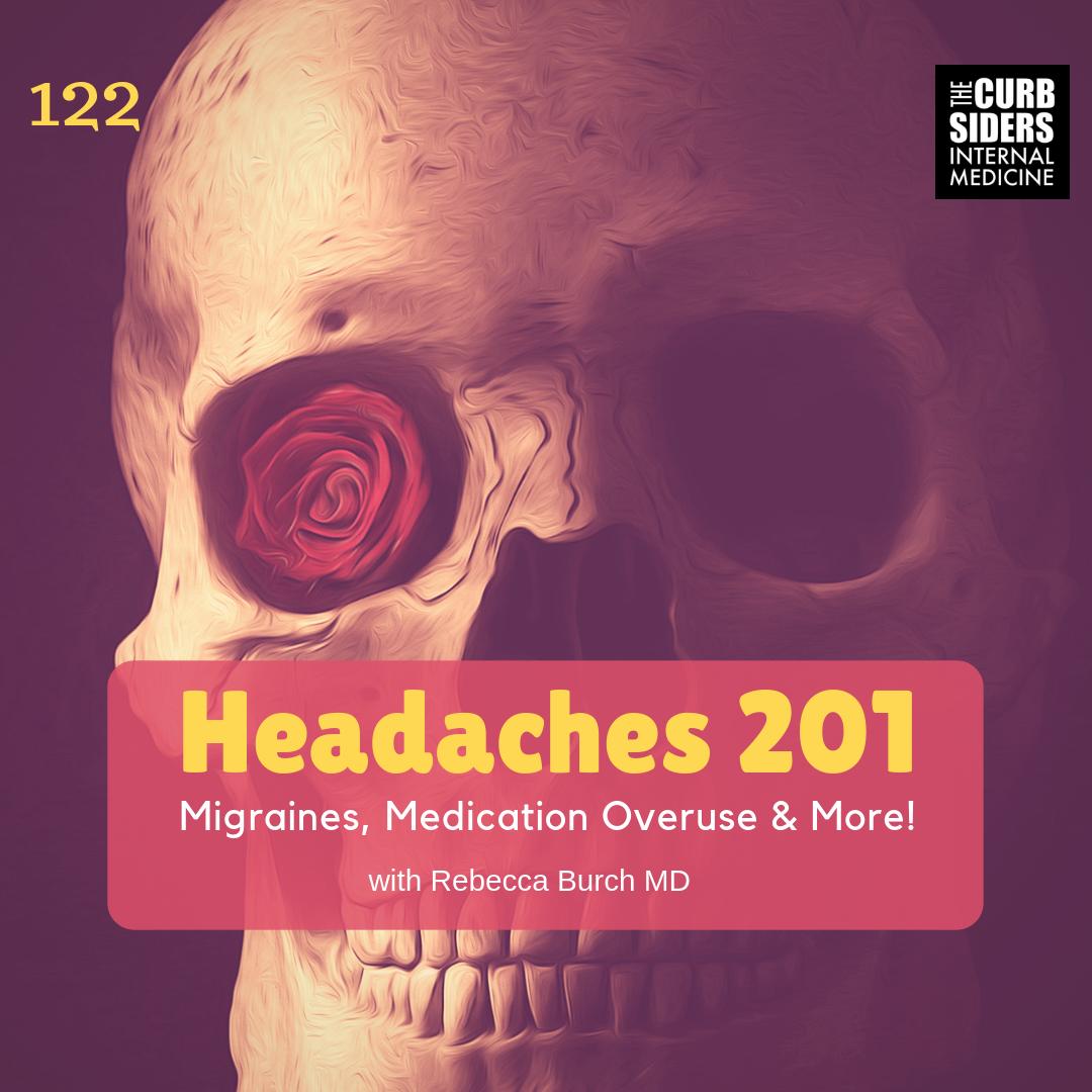 122 Headaches Advanced Class: Migraines, medication overuse