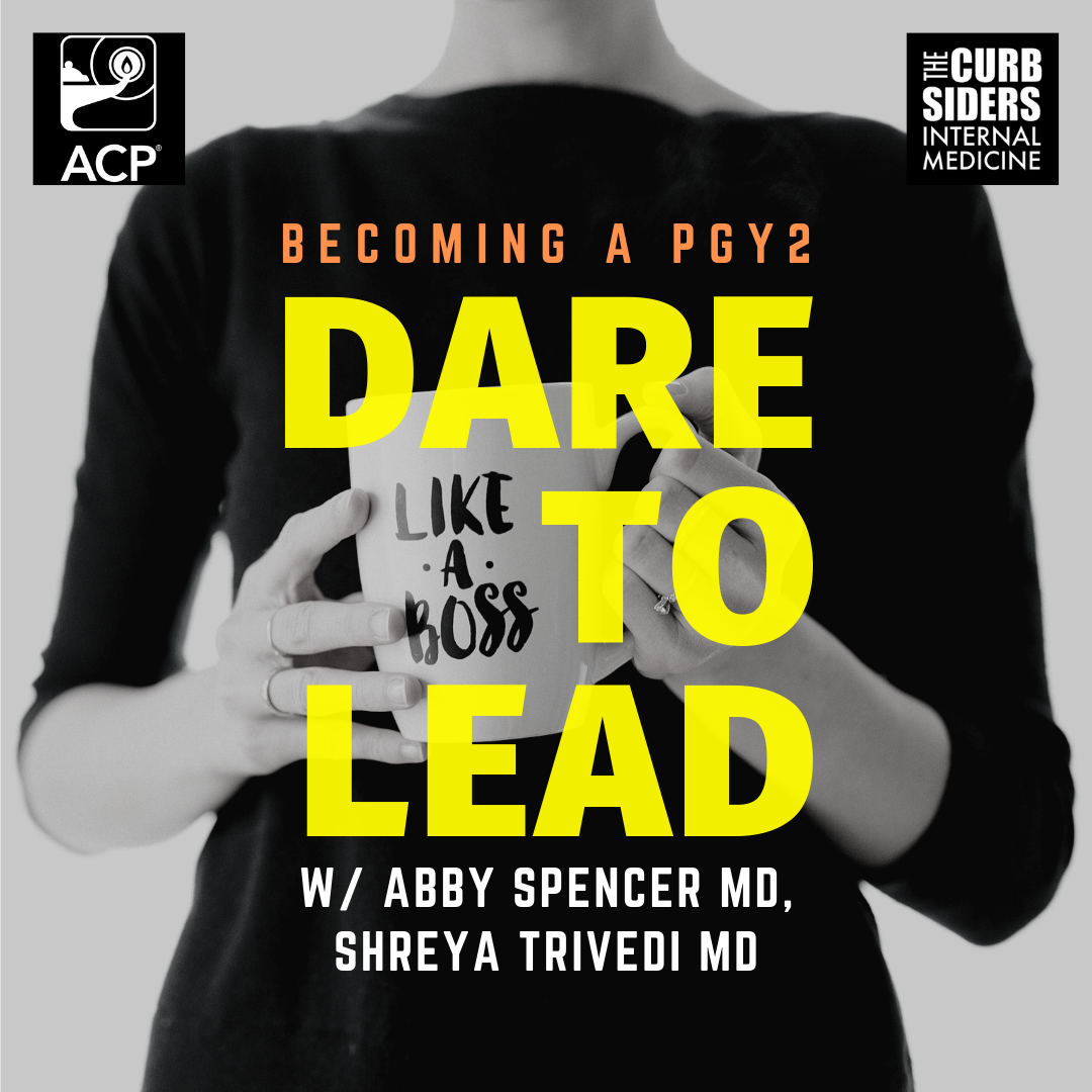 Dare to Lead: Becoming a PGY2  Resident Transitions Series